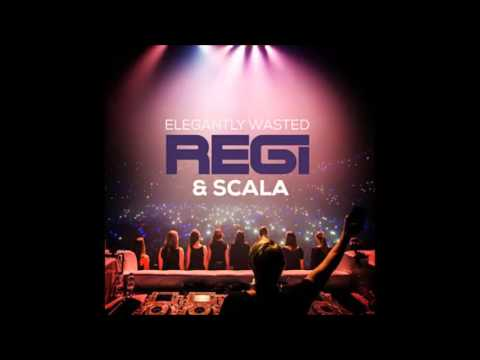 Regi & Scala   Elegantly Wasted