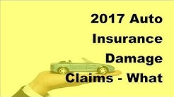 2017 Auto Insurance Damage Claims  | What You Need To Know About Auto Insurance Damage Claims