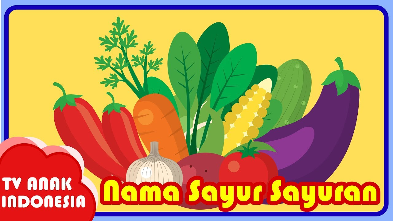 Mengenal Nama Sayur Sayuran Tv Anak Indonesia Youtube