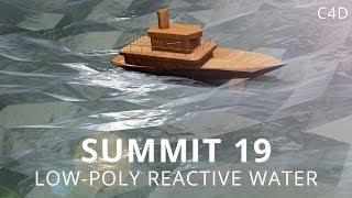 Summit 19 - Low-Poly Reactive Water - Cinema 4D