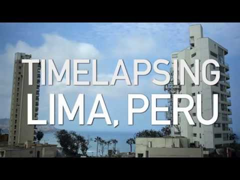 Our Trip to Lima, Peru as a Timelapse