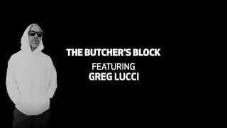 The Butcher's Block Tv Ep. 18 | Greg Lucci Of Gourmet Footwear