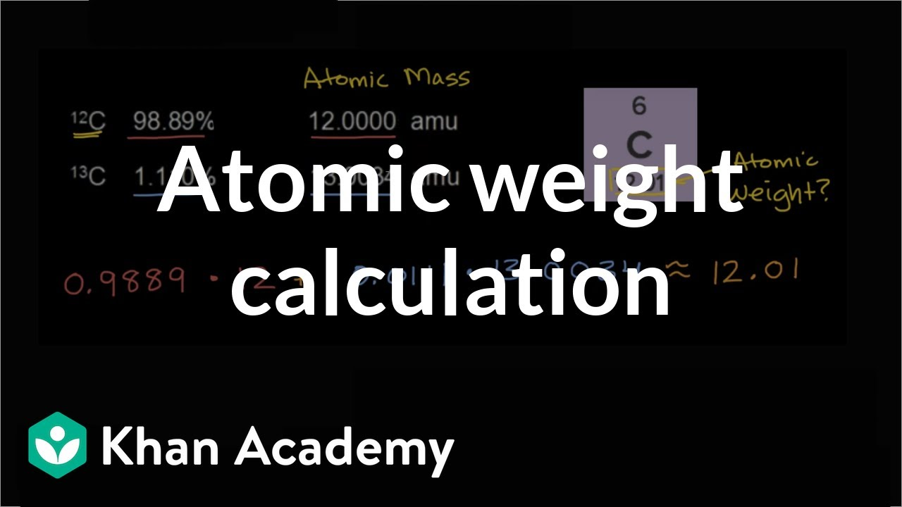 Calculating atomic weight chemistry khan academy youtube calculating atomic weight chemistry khan academy ccuart Image collections
