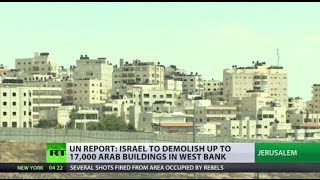Israel to demolish thousands of Palestinian buildings in West Bank
