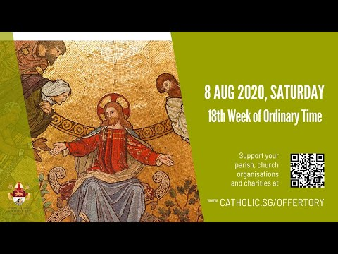Catholic Weekday Mass Today Online - Saturday, 18th Week Of Ordinary Time 2020
