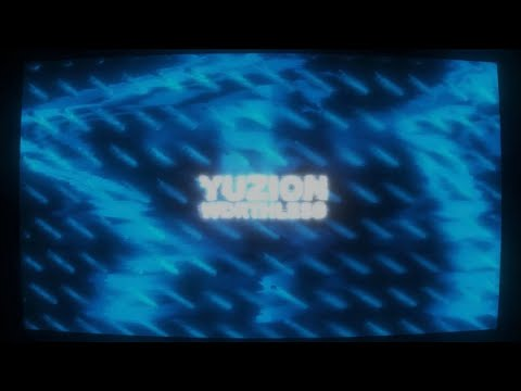 Yuzion - Worthless (Lyric Video)