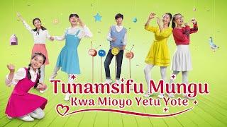 Wimbo wa Kusifu na Kuabudu 2020 | Tunamsifu Mungu Kwa Mioyo Yetu Yote