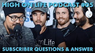 The High On Life Podcast #5 - Subscriber Q&A
