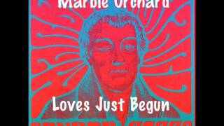 Marble Orchard ★  Loves Just Begun