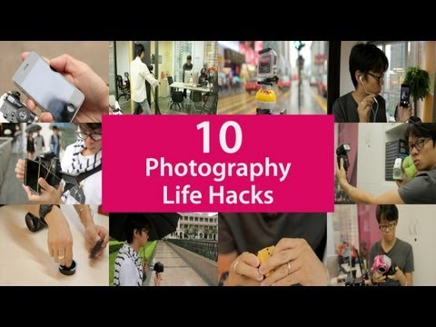 10 Photography Life Hacks You Need To Know