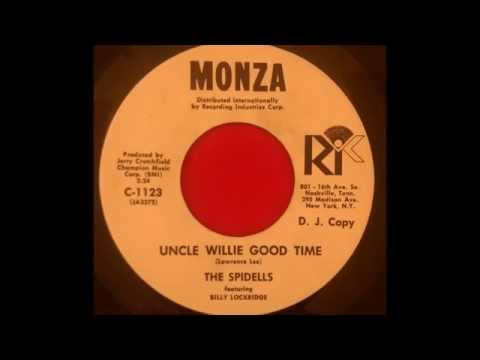 THE SPIDELLS...UNCLE WILLIE GOOD TIME...MONZA