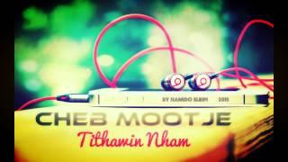 Cheb Mootje 2015 - 3aynik Ya 3aynik / Tithawin Nham By Hamido ELRIFI