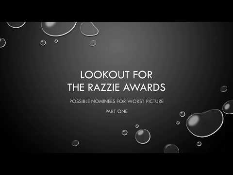 Razzie 2018 Possible Nominees for Worst Picture - Part One (for the Movies of 2017)
