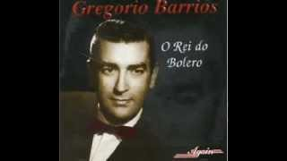 Gregorio Barrios - Desesperadamente - Amor de Medianoche - Alma Vanidosa