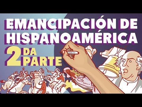La Emancipación Hispanoamérica | Segunda parte