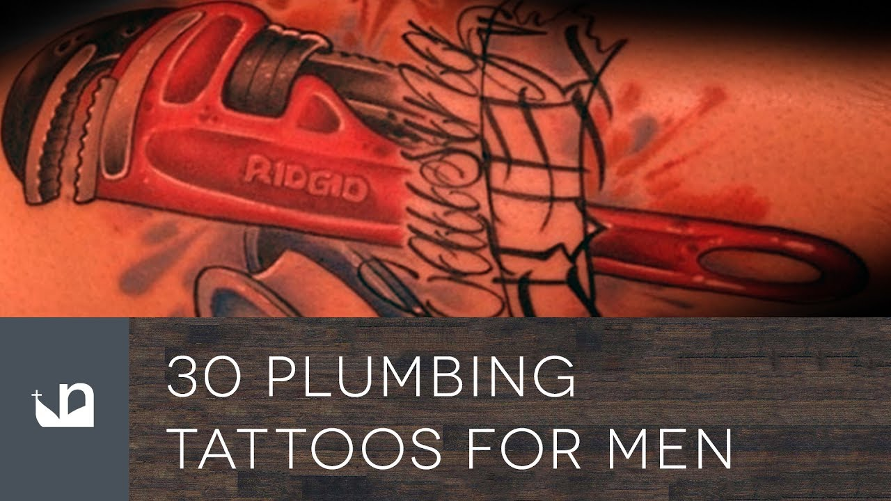30 Plumbing Tattoos For Men – Plumber Design Ideas