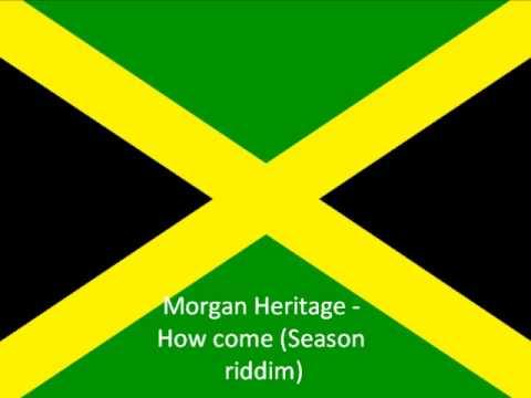 Morgan Heritage  How come Season riddim