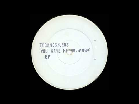 Technosaurus - You Gave Me Nothing EP (a1) (1992)