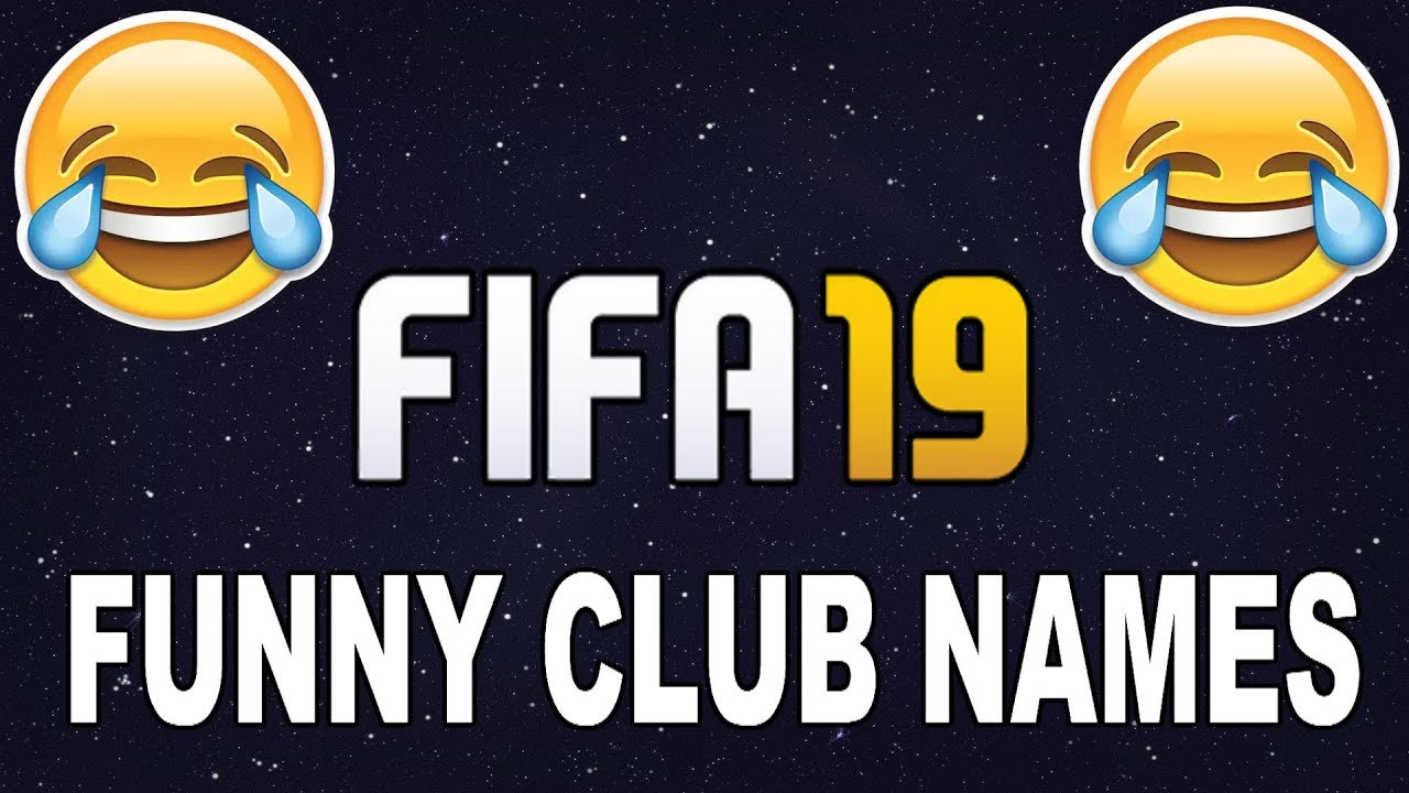 FIFA 19 FUNNY CLUB NAMES!!!