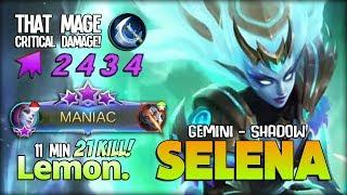 Gemini - Shadow Early MANIAC with 21 Kill! Insane Selena by Lemon. ~ Mobile Legends
