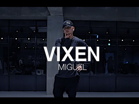 VIXEN - MIGUEL / WOOTAN CHOREOGRAPHY