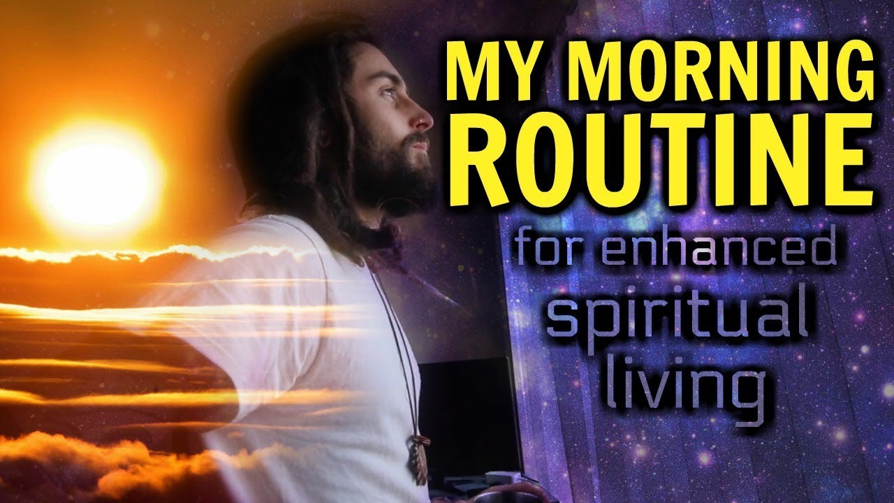 My Morning Routine! (for Spiritual Living & Improvement)