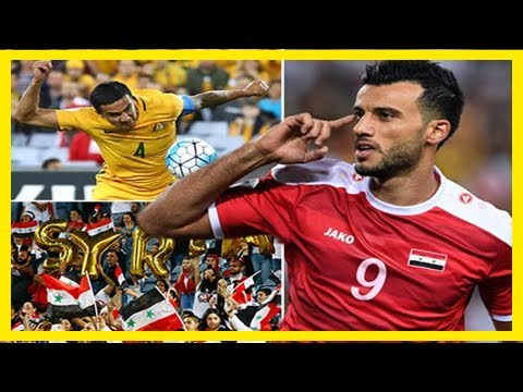 Australia vs syria: war-torn country on the cusp of historic world cup as they face second-leg with