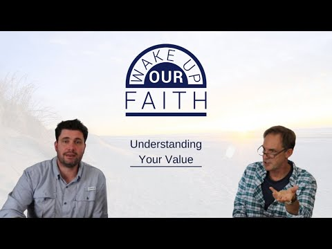 Wake Up Our Faith | March 4th | Understanding Your Value