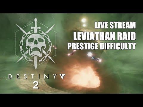 Destiny 2: Leviathan Raid Prestige Mode Live Stream!
