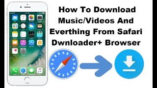 How To Download Music/Video And Ringtones With Safari Downloader+ On iphone/ipod And ipad 2017