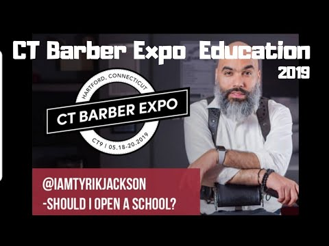 @iamtyrikjackson Should I Open A School - Ct Barber Expo 2019