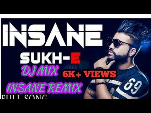 Insane Sukhe DJ MIX Remix punjabi song