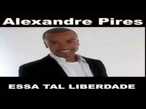 LIBERDADE ALEXANDRE BAIXAR MP3 PALCO TAL MUSICA PIRES ESSA