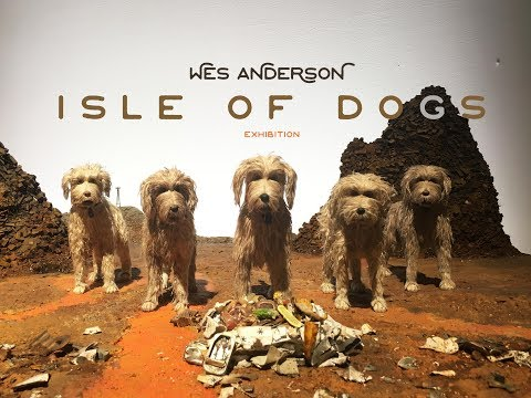 ISLE OF DOGS EXHIBIT LONDON - Wes Anderson