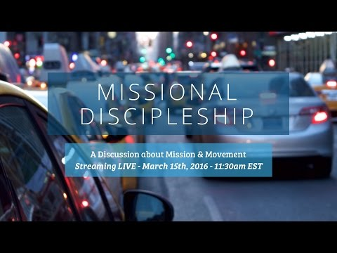 Missional Discipleship Full Conference