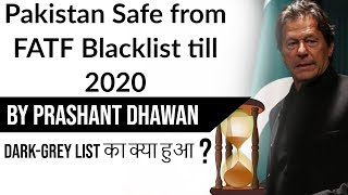 Pakistan safe from FATF Blacklist till 2020 Full Analysis Current Affairs 2019 #UPSC #FATF