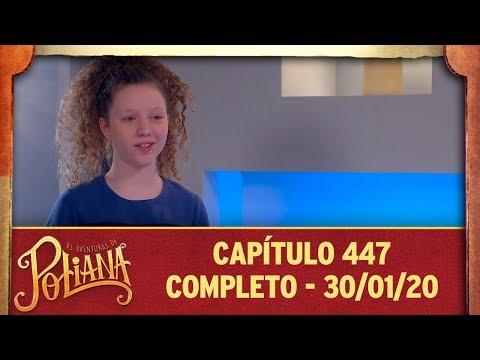 As Aventuras De Poliana | Capítulo 447 - 30/01/20, Completo