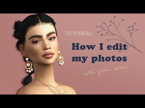 TUTORIAL L How I Edit My Sim Photos With Green Screen?