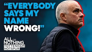 José Mourinho: Everybody Says My Name Wrong | Exclusive Clip | All Or Nothing: Tottenham Hotspur
