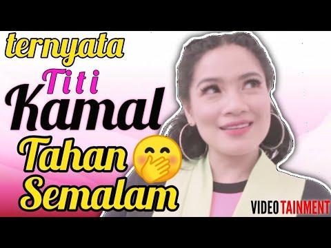 Ternyata.. Titi Kamal Tahan Semalam #videotainment