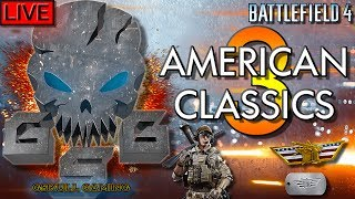 💀AMERICAN CLASSICS 3 | BATTLEFIELD 4 | ROAD TO 1K SUBS | LIVE STREAM💀