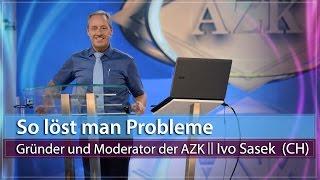13. AZK - So löst man Probleme - Ivo Sasek