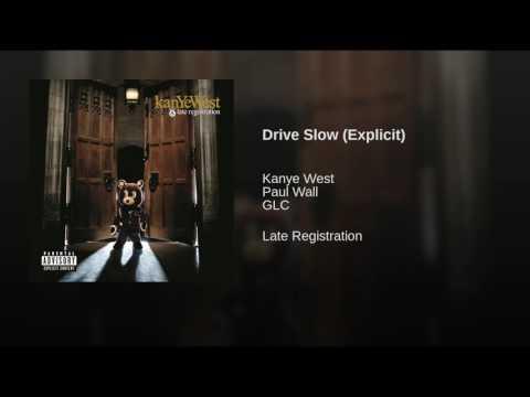 Drive Slow (Explicit)
