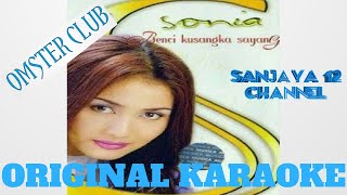 SONIA - Benci Kusangka Sayang KARAOKE VERSION (Karaoke + Lyric + Original Video Clip)
