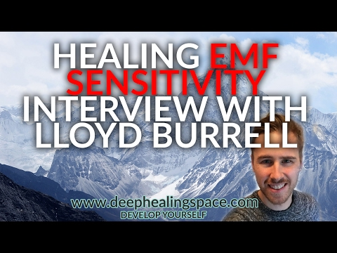 How To Heal EMF Sensitivity Interview With Lloyd Burrell