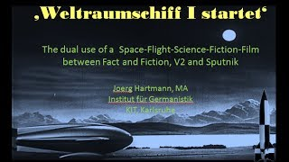 "Paper on ""Weltraumschiff I startet"" (D, 1940) @ Conference Embattled Heavens, FU Berlin April 2014"