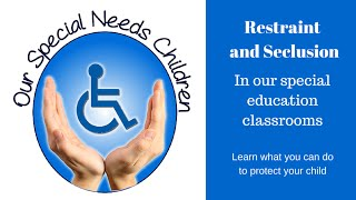 Restraint and Seclusion in our Schools