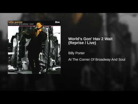 World's Gon' Hav 2 Wait (Reprise / Live)