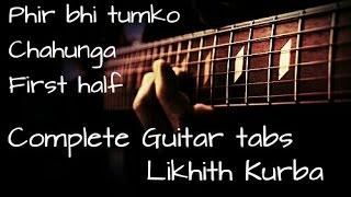 Phir Bhi Tumko Chaahunga | Half Girlfriend | Guitar tabs/Lesson by Likhith Kurba