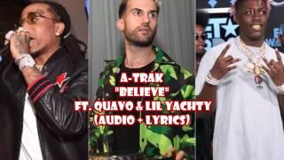 A-Trak - Believe Ft Quavo & Lil Yachty (audio + lyrics)